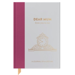 Dear Mum, from you to me : Timeless Edition