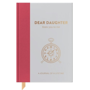 Dear Daughter, from you to me : Timeless Edition