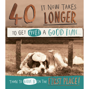 40 Longer To Get Over A Good Time