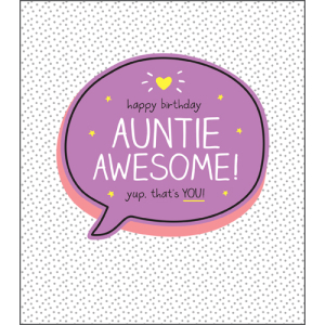 Auntie Awesome Yup Thats You